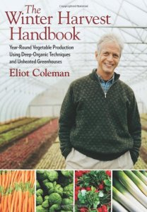 The Winter Harvest Handbook – Year Round Vegetable Production
