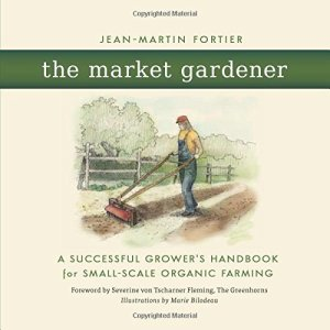 The Market Gardener – Grower's Handbook